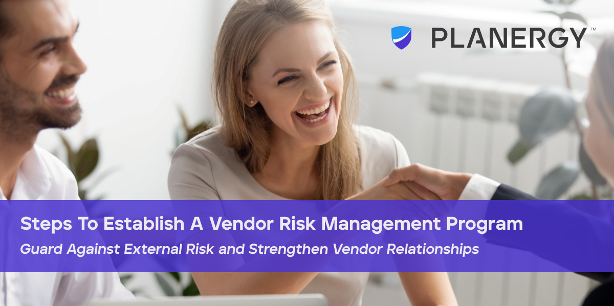 Steps To Establish A Vendor Risk Management Program